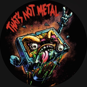 That's Not Metal by That's Not Metal