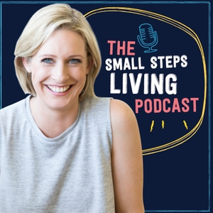 Small Steps Living: The Podcast by Lisa Corduff
