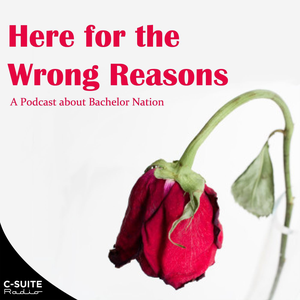 Here for the Wrong Reasons by Anna and Ryan, Bachelor Superfans!