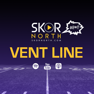 Vent Line on SKOR North - for Vikings and Minnesota sports fans by SKOR North   Hubbard Radio