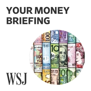 WSJ Your Money Briefing by The Wall Street Journal