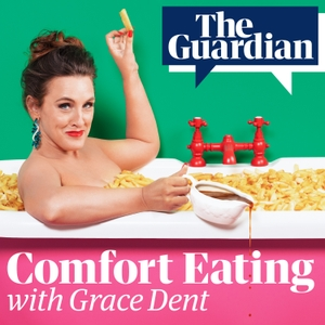 Comfort Eating with Grace Dent by The Guardian