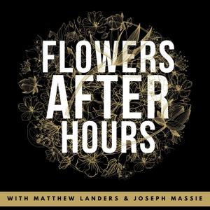 Flowers After Hours by Matthew Landers & Joseph Massie