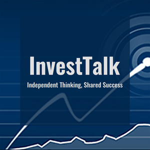 InvestTalk - Investment in Stock Market, Financial Planning, Retirement Planning, Money Management Podcast by Steve Peasley & Justin Klein | Wealth Manager and Investment Advisor | Host of Invest Talk