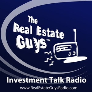 The Real Estate Guys Radio Show - Real Estate Investing Education for Effective Action by The Real Estate Guys Radio Show