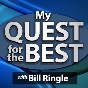 My Quest for the Best with Bill Ringle by Bill Ringle