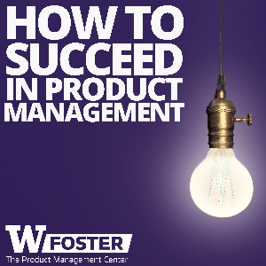 How To Succeed In Product Management | Jeffrey Shulman, Red Russak & Soumeya Benghanem