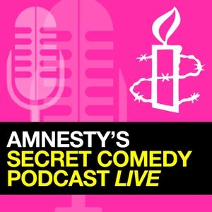 Amnesty's Secret Comedy Podcast by Amnesty International UK