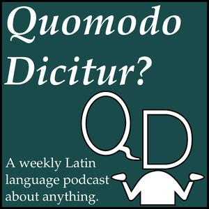 Quomodo Dicitur? Podcast by Quomodo Dicitur? Podcast