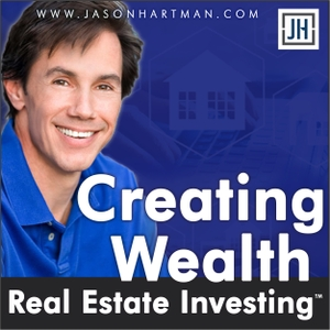 Creating Wealth Real Estate Investing with Jason Hartman by Jason Hartman