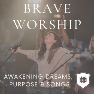 BRAVE Worship - For Women in Church Leadership, Music and Songwriting by Krissy Nordhoff and Maribeth Dodd - Women in Christian Ministry
