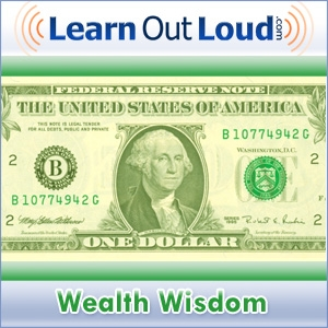 Wealth Wisdom by LearnOutLoud.com