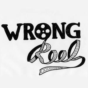 Wrong Reel by Wrong Reel