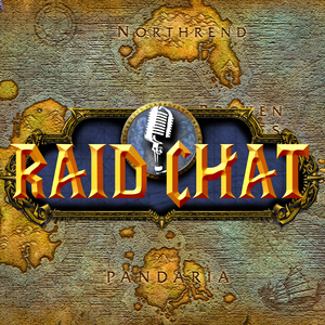 Raid Chat by A World of Warcraft Podcast