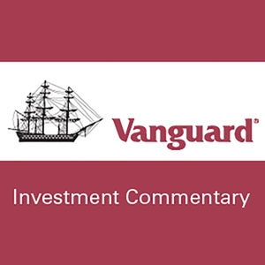 Vanguard: Investment Commentary by Vanguard