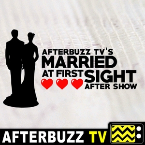 The Married At First Sight After Show Podcast by AfterBuzz TV