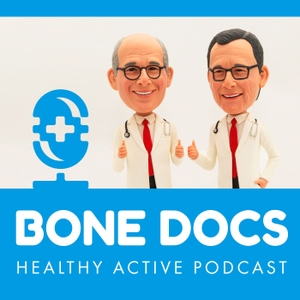 Bone Docs Podcast by Bone Docs | We Inspire Healthy Living |  Practical health tips, sports medicine, aging and myth busting.