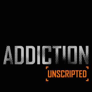 Addiction Unscripted Podcast by By Matt and Garrett