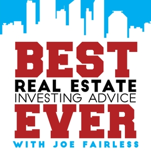 Best Real Estate Investing Advice Ever by Joe Fairless