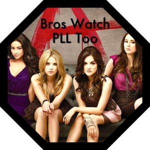 Bros Watch PLL Too - A Pretty Little Liars podcast