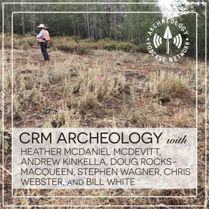 The CRM Archaeology Podcast by Archaeology Podcast Network