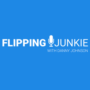 Flipping Junkie Podcast with Danny Johnson by Best-selling author of Flipping Houses Exposed featuring Brandon Turner from BiggerPockets, Justin Williams from House Flipping HQ and many other real estate investors, all sharing our insider tips to help you achieve financial freedom