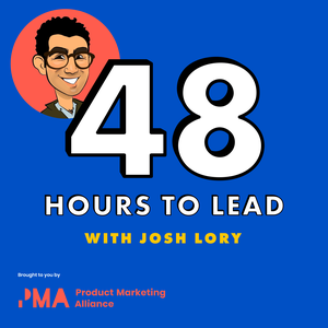 48 hours to lead by Product Marketing Alliance