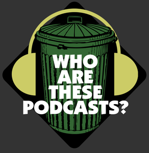 Who Are These Podcasts? by WhoAreThese.com