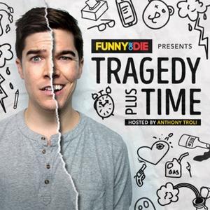 Tragedy Plus Time by Funny Or Die