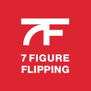 7 Figure Flipping with Bill Allen by Bill Allen