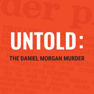 Untold: The Daniel Morgan Murder by Duende Productions and Flameflower Studios