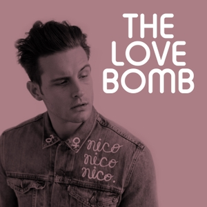The Love Bomb with Nico Tortorella by At Will Media