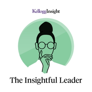 The Insightful Leader by Kellogg School of Management at Northwestern University