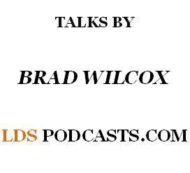LDS Talks - Brad Wilcox by www.ldspodcasts.com