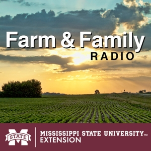 Farm and Family Podcast by Mississippi State Extension