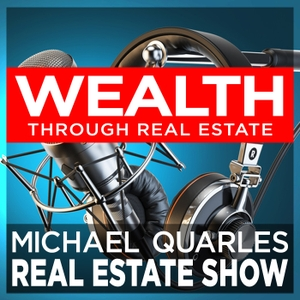 The Michael Quarles Real Estate Show by Real estate investing simplified. Learn how to buy, sell, rent, fix and flip real estate properties
