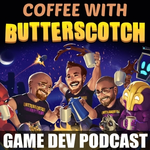 Coffee with Butterscotch: A Game Dev Comedy Podcast by Butterscotch Shenanigans