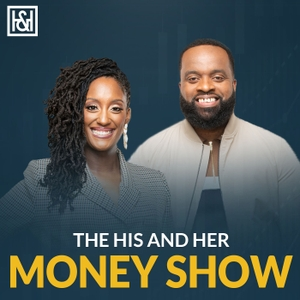 The His & Her Money Show: Managing Money, Marriage, and Everything In Between by Talaat and Tai McNeely: Personal Finance Educators | Debt Elimination Speci