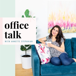 Office Talk with Annette Stepanian by Annette Stepanian