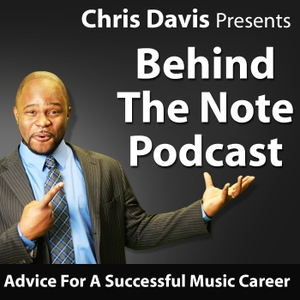 Behind The Note Podcast by Chris Davis