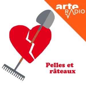 Pelles et râteaux by ARTE Radio