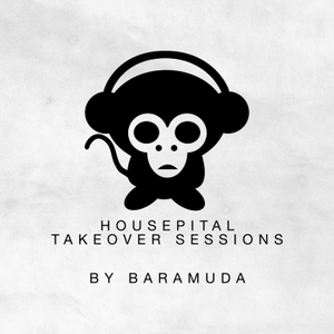 Housepital Takeover Sessions (EDM & Underground genres) by Baramuda