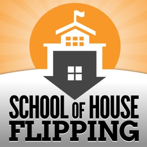 School of House Flipping | Real Estate Investing by Steven Williams | Real Estate Investing | House Flipping | Wholesaling | How to Flip Houses & Invest like Robert Kiyosaki, Bigger Pockets & Sean Terry