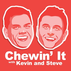 Chewin' It with Kevin and Steve by Nerdist Industries
