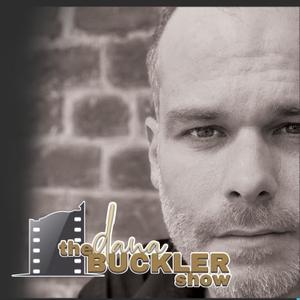 The Dana Buckler Show by Dana Buckler