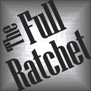 The Full Ratchet: VC | Venture Capital | Angel Investors | Startup Investing | Fundraising | Crowdfunding | Pitch | Private E by Nick Moran