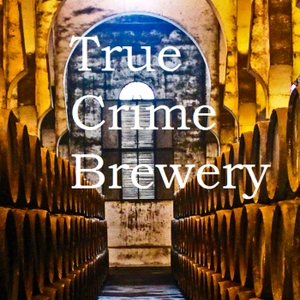 True Crime Brewery Podcast