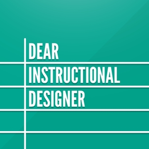 Dear Instructional Designer by Kristin Anthony