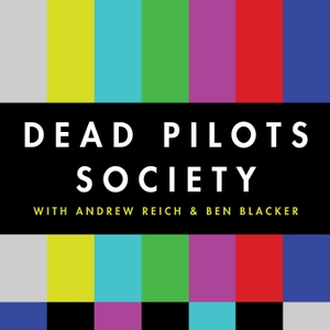 Dead Pilots Society by Ben Blacker and Andrew Reich