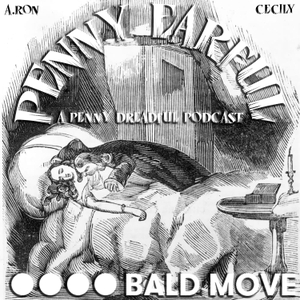 Penny Earful - A Penny Dreadful Podcast by Bald Move